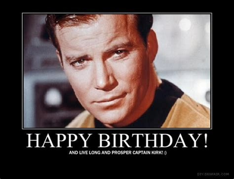 Star Trek Happy Birthday Meme - captain kirk birthday quotes quotesgram