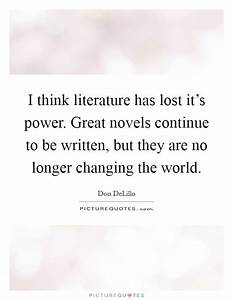 I think literat... Power Of Literature Quotes