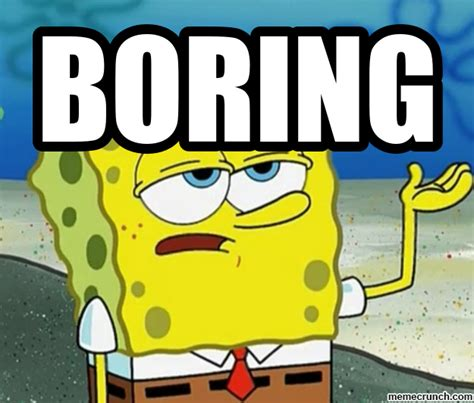 Boring Meme - boring