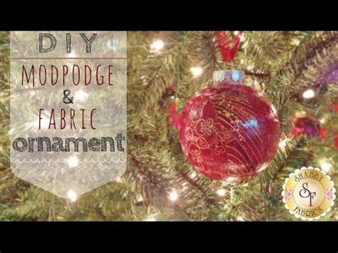 shabby fabrics quilted ornaments diy mod podge and fabric ornaments shabby fabrics
