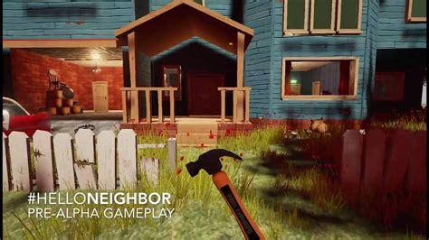 hello neighbor free pre alpha alpha 1 demo available now