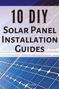10 Diy Solar Panel Installation Guides For Installing Your