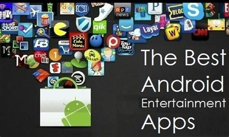 the top 10 android apps for 2015 tech the top 10 android apps for 2015 tech exclusive top 10 entertainment apps for android tech n track