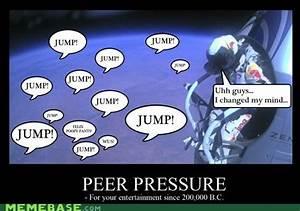 PEER PRESSURE - Demotivational Poster | Posters & Witty ...