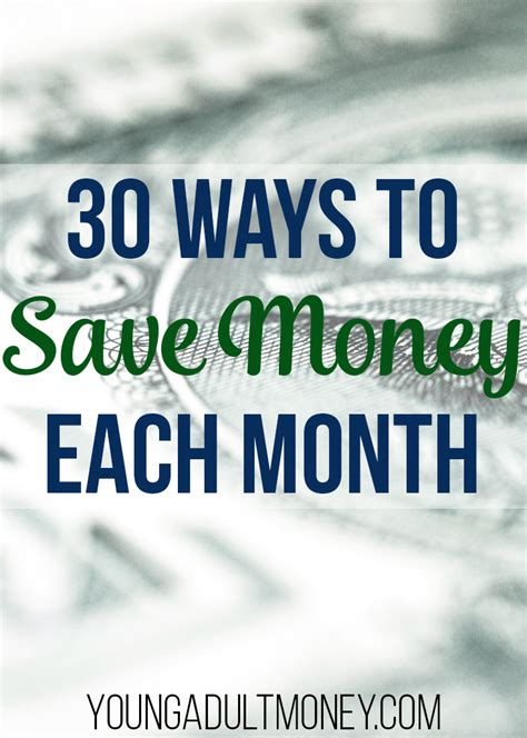 30 Ways To Save Each Month  Young Adult Money