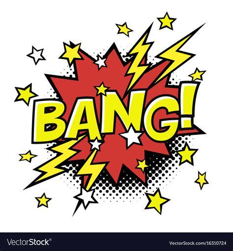 Bang Comic Sound Speech Bubble Text Vector Image