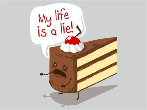 til if it wasn t the cake is a lie but actually it wasn t if you wait