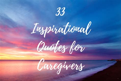 33 Inspirational Quotes for Caregivers - Caregiving Gracefully
