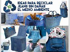 8 Ideas para reciclar jeans Cuidando la ecología y