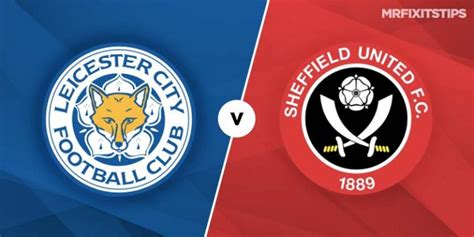 Leicester vs Sheffield United Prediction and Betting Tips ...