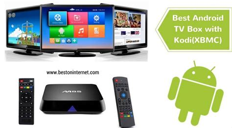 best android tv best android tv box with kodi xbmc