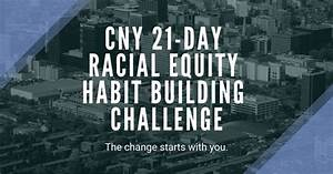 participate in the cny 21 day racial equity habit building