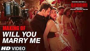 Making Of Will You Marry Me Video Song Bhoomi Aditi