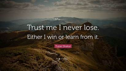 Tupac Quotes Lose Never Learn Win Shakur