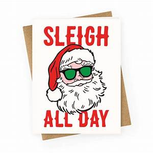 Sleigh All Day Santa Greeting Card HUMAN