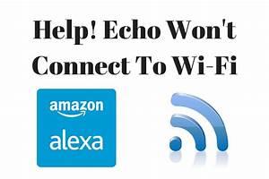 Amazon Echo Connect Deutschland : help me amazon echo wont connect to wi fi connect echo ~ Kayakingforconservation.com Haus und Dekorationen