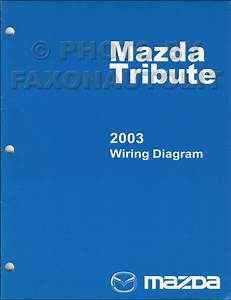 2003 Mazda Tribute Wiring Diagram Manual Original