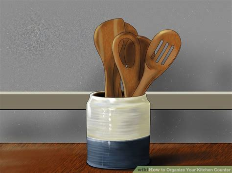 how to organize kitchen counter 3 ways to organize your kitchen counter wikihow 7297