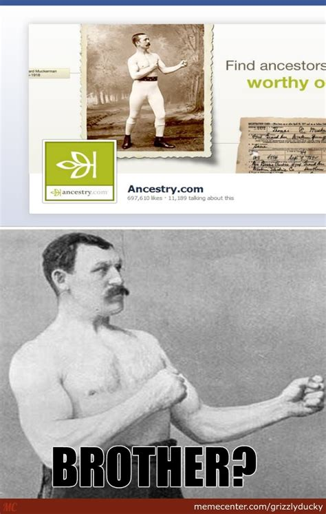 Overly Manly Man Meme - overly manly man long lost brother by grizzlyducky meme center