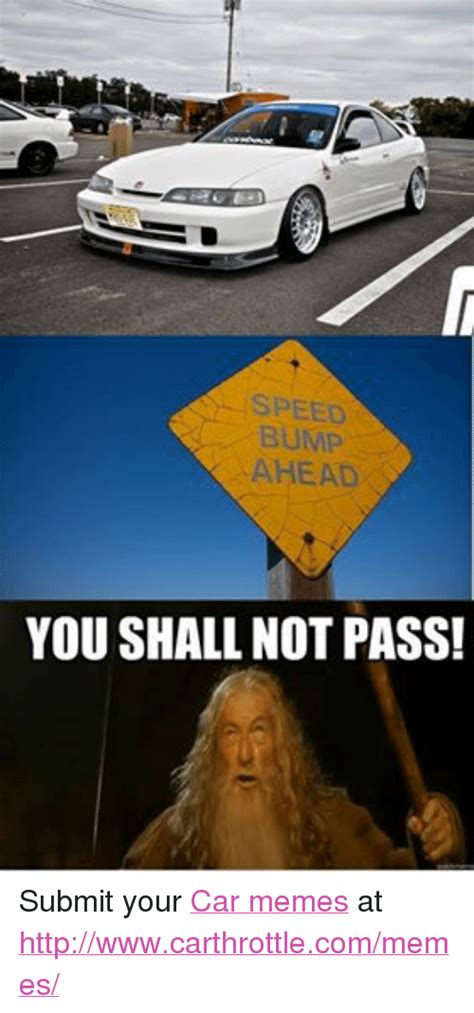 Speed Bump Meme Meme Memes Of 2016 On Sizzle 9gag