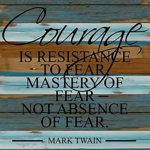 12quotx12quot QuotCourage Is Resistance To Fearquot Cool Breeze