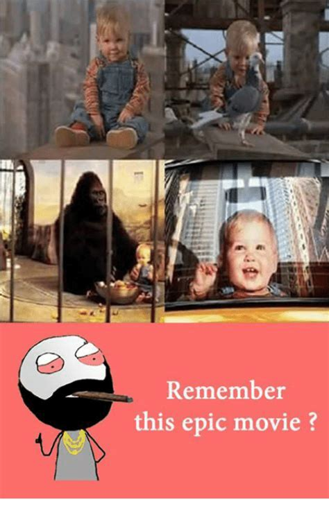 Epic Movie Meme - remember this epic movie meme on sizzle