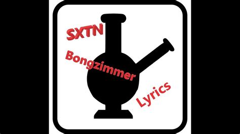 Sxtn  Bongzimmer (lyrics) Youtube