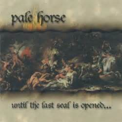 Pale Horse  Until The Last Seal Is Opened Reviews