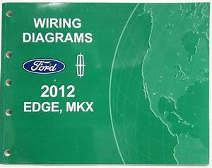 2012 Ford Edge And Lincoln Mkx Electrical Wiring Diagrams