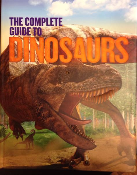 The Complete Guide To Dinosaurs Book  Sandy Creek From