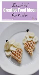 Schnelle Küche Für Kinder : schnelle creative food ideen f r kinder rezepte kindergeburtstag creative food sweet ~ Fotosdekora.club Haus und Dekorationen
