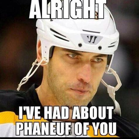 Dion Phaneuf Meme - 69 best images about hockey humor bruins on pinterest paul revere boston and cinnamon toast