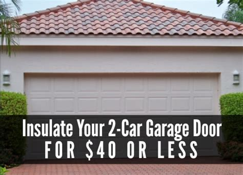 insulating a garage insulate your garage door for 40 or less diy