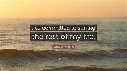 Surfing Rest Committed Ve Lance Armstrong Quote
