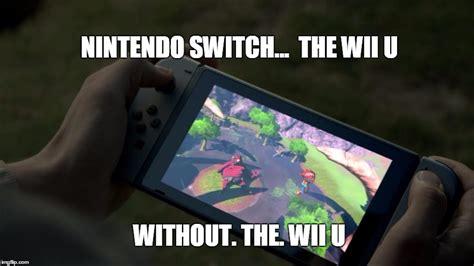 Wii Memes - nintendo switch meme imgflip