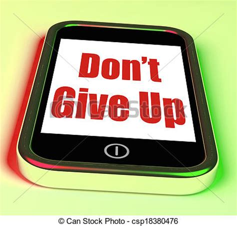 Picture Of Don't Give Up On Phone Showing Determination