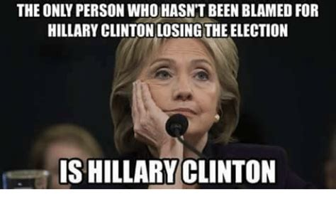 Hillary Lost Memes - 25 best memes about hillary clinton hillary clinton memes