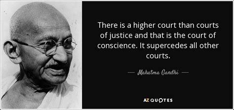 mahatma gandhi quote    higher court  courts