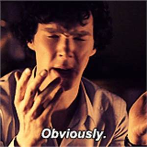 Obviously Sherlock Gif | www.pixshark.com - Images ...