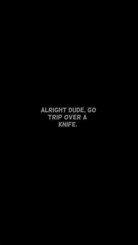 alright dude  trip   knife billie eilish  boy