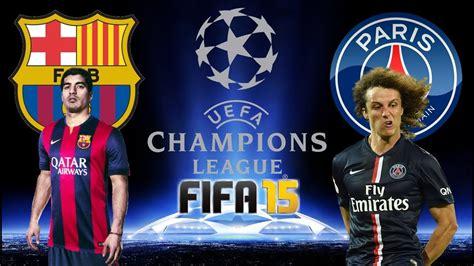 Barcelona VS. PSG (21/04/2015) UEFA CL - FIFA 15 - YouTube