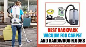 Best Backpack Vacuum For Carpet And Hardwood Floors In 2019