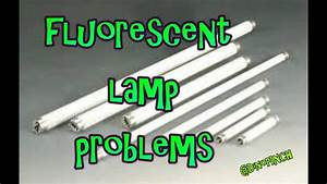 Fluorescent Bulb Problems   A Simple How To Video