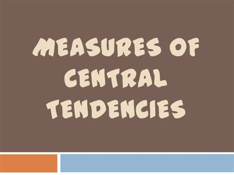 Measures Of Central Tendencies