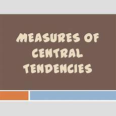 Measures Of Central Tendencies