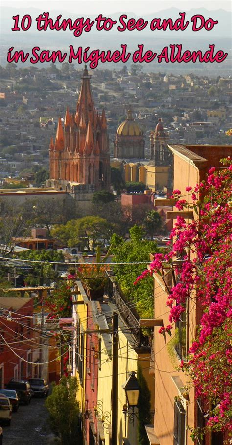 10 things to See and Do in San Miguel de Allende | San ...