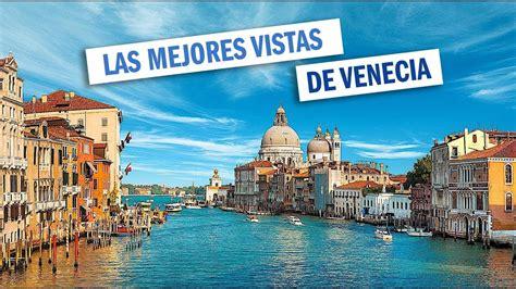 mejores vistas de venecia guia viaje italia youtube