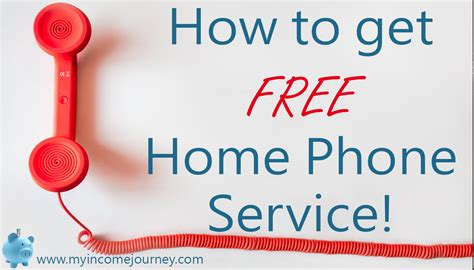 how to get free phone service how to get free home phone service my income journey
