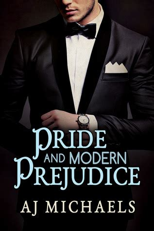 pride  modern prejudice  aj michaels reviews
