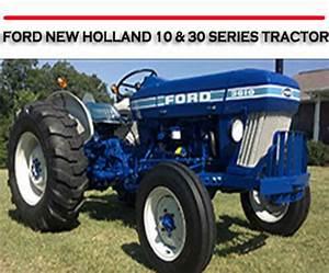Ford New Holland 10  U0026 30 Series Tractor Repair Manual